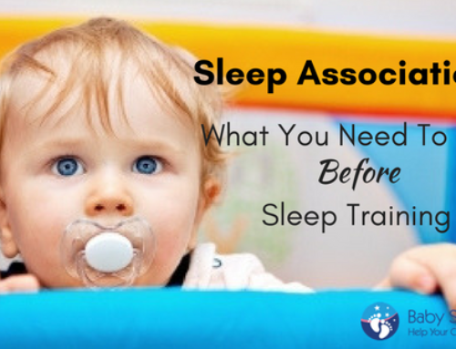 Sleep Associations; What You Need To Know Before Sleep Training