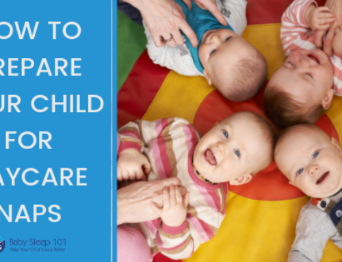 How to Prepare Your Child for Napping at Daycare (Daycare Series, Part 2)