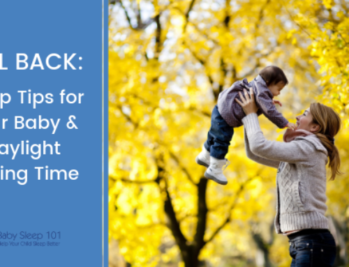 Fall Back: 4 Tips for Your Baby and Daylight Savings Time