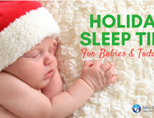 Holiday Sleep Tips for Babies and Toddlers