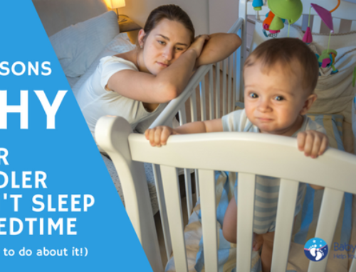 3 Reasons Your Toddler Won't Go To Sleep at Bedtime
