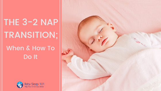 95c839fcb059 The 3-2 Nap Transition  When and How To Do It - Baby Sleep 101 ...