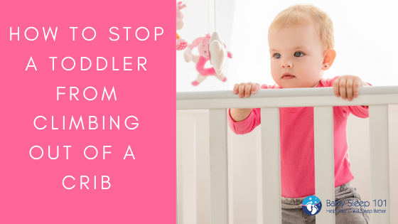 stop a toddler from climbing out of the crib